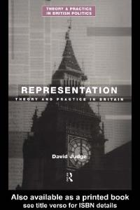 Representation: Theory and Practice in British Politics