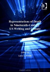 Representations of Death in Nineteenth-Century US Writing and Culture (Warwick Studies in the Humanities)