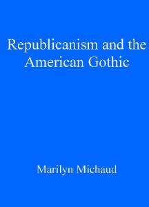 Republicanism and the American Gothic (Gothic Literary Studies)
