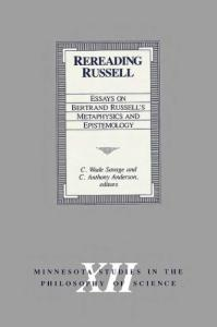 Rereading Russell: Essays on Bertrand Russell's Metaphysics and Epistemology (Minnesota Studies in the Philosophy of Science)