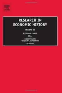 Research in Economic History, Volume 25 (Research in Economic History)
