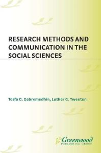 Research Methods and Communication in the Social Sciences