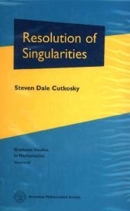 Resolution of Singularities (Graduate Studies in Mathematics, Vol. 63)