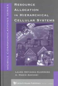 Resource Allocation in Hierarchical Cellular Systems (Artech House Mobile Communications Library)