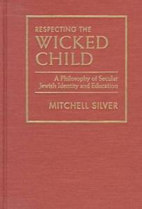 Respecting the Wicked Child: A Philosophy of Secular Jewish Identity and Education