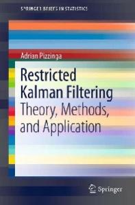 Restricted kalman filtering : theory, methods, and application