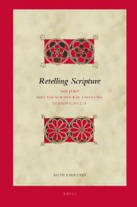 Retelling Scripture: The Jews and the Scriptural Citations in John 1:19-12:15 (Biblical Interpretation Series)