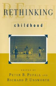 Rethinking Childhood (The Rutgers Series in Childhood Studies)