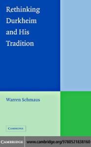 Rethinking Durkheim and his Tradition