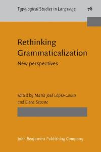 Rethinking Grammaticalization: New perspectives (Typological Studies in Language)