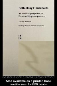Rethinking Households: An Atomistic Perspective on European Residence (Routledge Research in Gender and Society, 3)
