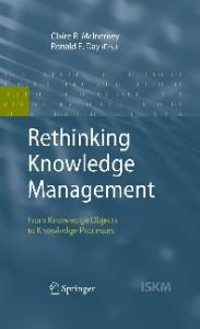 Rethinking Knowledge Management: From Knowledge Artifacts to Knowledge Processes (Information Science and Knowledge Management)