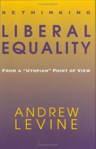 Rethinking Liberal Equality: from a  utopian  point of view