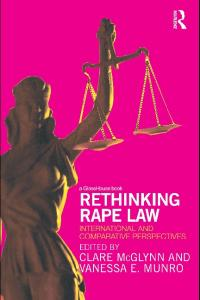Rethinking rape law: international and comparative perspectives