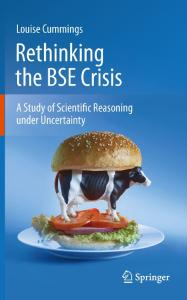 Rethinking the BSE Crisis: A Study of Scientific Reasoning under Uncertainty