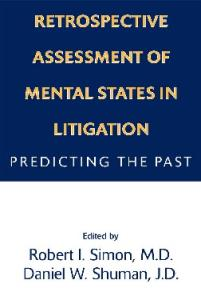 Retrospective Assessment of Mental States in Litigation: Predicting the Past