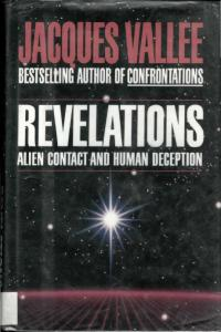 Revelations : Alien Contact and Human Deception