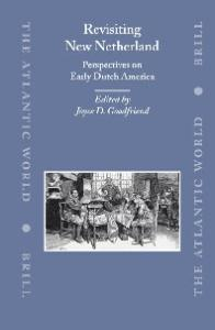 Revisiting New Netherland: Perspectives on Early Dutch America