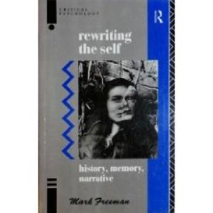 Rewriting the Self - History, Memory and Narrative
