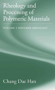 Rheology and Processing of Polymeric Materials: Polymer Rheology