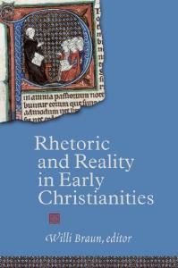 Rhetoric and Reality in Early Christianities