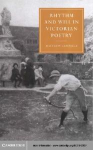 Rhythm and Will in Victorian Poetry (Cambridge Studies in Nineteenth-Century Literature and Culture)