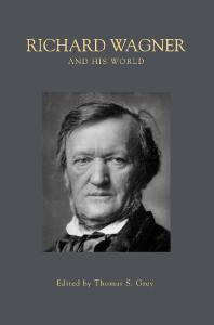 Richard Wagner and His World (Bard Music Festival)
