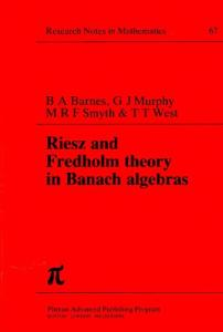 Riesz and Fredholm Theory in Banach Algebras (Research Notes Inmathematics Series)