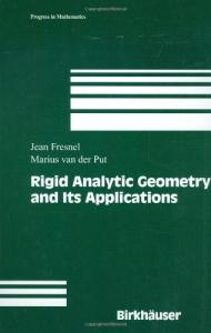 Rigid Analytic Geometry and Its Applications (Progress in Mathematics)