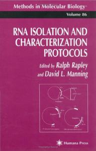 RNA Isolation and Characterization Protocols (Methods in Molecular Biology)