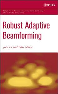 Robust Adaptive Beamforming (Wiley Series in Telecommunications and Signal Processing)