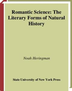 Romantic Science: The Literary Forms of Natural History (Suny Series in the Long Nineteenth Century)