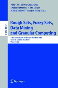 Rough Sets, Fuzzy Sets, Data Mining and Granular Computing, 11 conf., RSFDGrC 2007