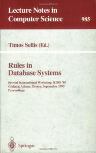 Rules in Database Systems: Second International Workshop, RIDS '95, Glyfada, Athens, Greece, September 25 - 27, 1995. Proceedings