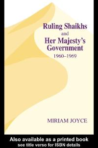 Ruling Shaikhs and Her Majesty's Government: 1960-1969