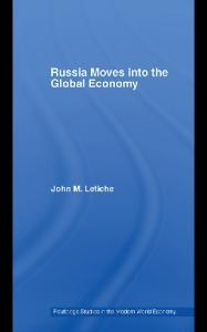 Russia Moves into the Global Economy (Routledge Studies in the Modern World Economy)