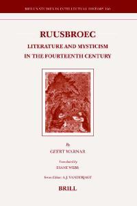 Ruusbroec: Literature and Mysticism in the Fourteenth Century (Brill's Studies in Intellectual History, 150)