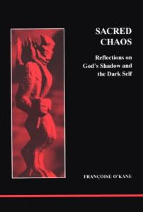 Sacred Chaos: Reflections on God's Shadow and the Dark Self (Studies in Jungian Psychology By Jungian Analysts)