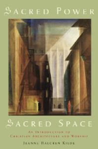 Sacred Power, Sacred Space: An Introduction to Christian Architecture