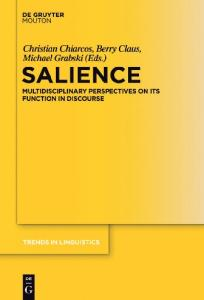 Salience: Multidisciplinary Perspectives on its Function in Discourse (Trends in Linguistics. Studies and Monographs)