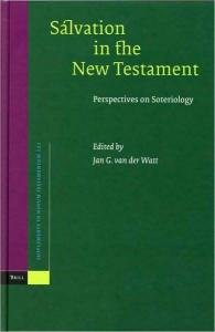Salvation in the New Testament: Perspectives on Soteriology (Supplements to Novum Testamentum)