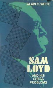 Sam Loyd and His Chess Problems