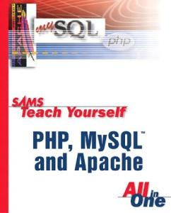 Sams Teach Yourself PHP, MySQL and Apache All-in-One