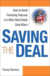 Saving the Deal: How to Avoid Financing Fiascoes and Other Real Estate Deal Killers