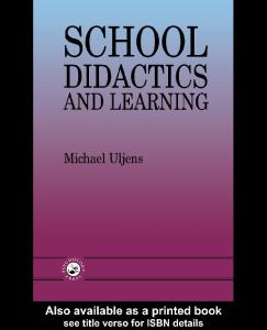 School Didactics And Learning: A School Didactic Model Framing An Analysis Of Pedagogical Implications Of learning theory