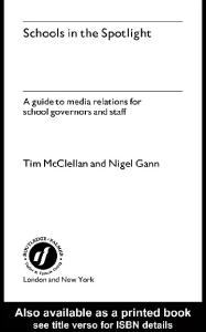 Schools in the Spotlight: A Guide to Media Relations for School Governors and Staff
