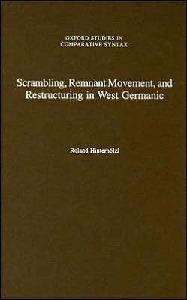 Scrambling, Remnant Movement, and Restructuring in West Germanic (Oxford Studies in Comparative Syntax)