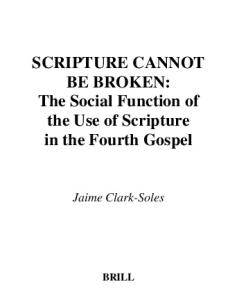 Scripture Cannot Be Broken: The Social Function of the Use of Scripture in the Fourth Gospel