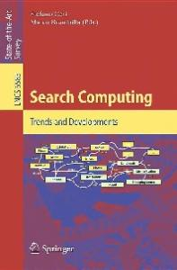 Search Computing: Trends and Developments (Lecture Notes in Computer Science   Information Systems and Applications, incl. Internet Web, and HCI)
