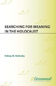 Searching for Meaning in the Holocaust (Contributions to the Study of Religion)